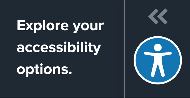 Explore your accessibility options.